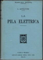La pila elettrica 1912 pag. 297, 105 incisioni - £3